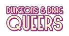 Dungeons and Drag Queers